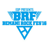 EDP PRESENTS BEMANI ROCK FES '16