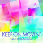 KEEP ON MOVIN' (Y&Co. DJ BOSS remix)